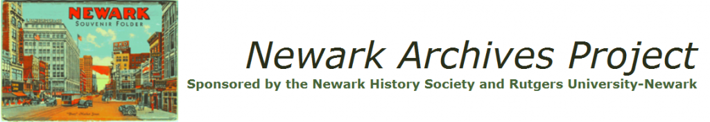 Newark Archives Project: Sponsored by the Newark History Society and Rutgers University-Newark