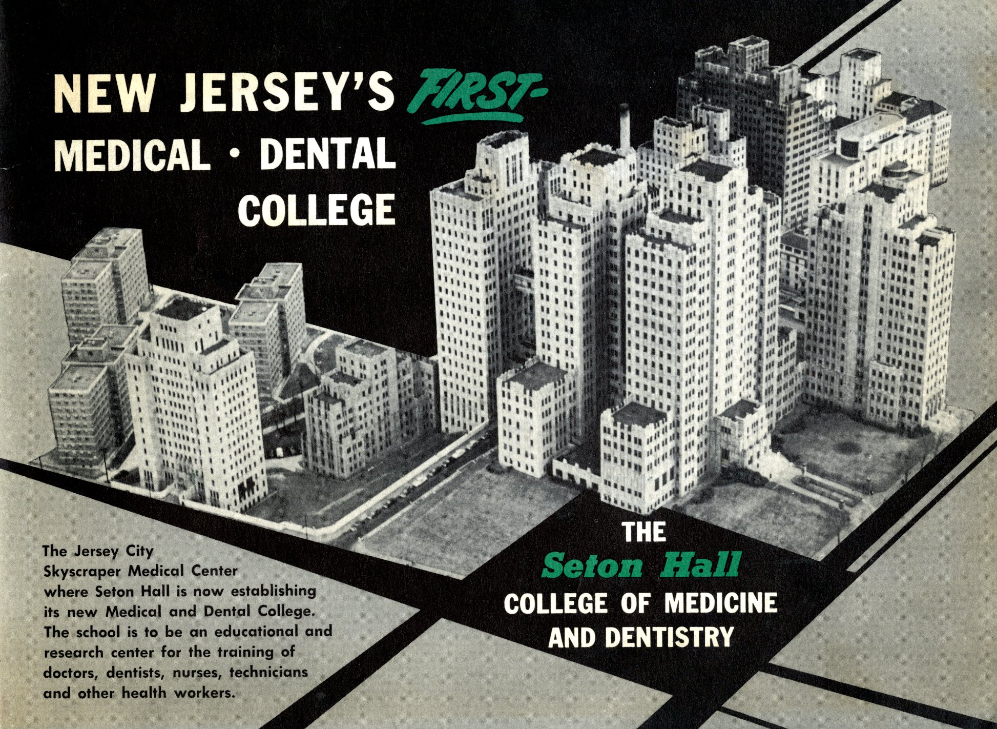 New Jersey's first medical-dental college, the Seton Hall college of medicine and dentistry