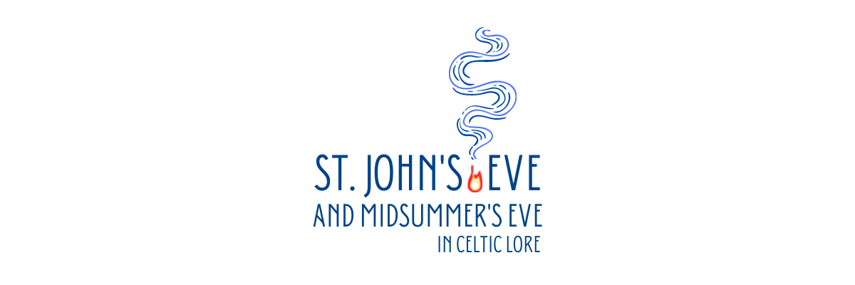St. John's Eve and Midsummer in Celtic Lore