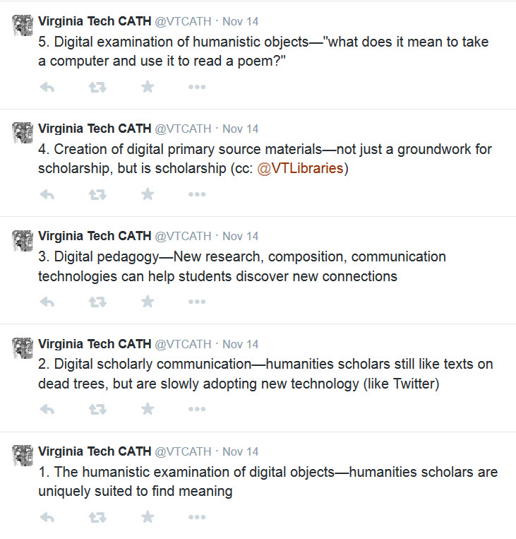"5 tweets from @VTCATH on what we mean when we say DH: 1. The humanistic examination of digital objects—humanities scholars are uniquely suited to find meaning2. Digital scholarly communication—humanities scholars still like texts on dead trees, but are slowly adopting new technology (like Twitter)3. Digital pedagogy—New research, composition, communication technologies can help students discover new connections 4. Creation of digital primary source materials—not just a groundwork for scholarship, but is scholarship 5. Digital examination of humanistic objects—""what does it mean to take a computer and use it to read a poem?"""