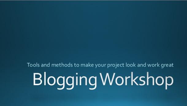 Blogging Workshop Slides