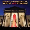 Review of Virus Alert: Security, Governmentality, and the AIDS Pandemic by Stefan Elbe. New York: Columbia University Press, 2009. 224 pp. Hardcover: $45.00, ISBN: 978-0-231-14868-9 Reviewed by Marina Karbowski The beginning...