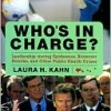 Review of Who's In Charge: Leadership during Epidemics, Bioterror Attacks, and Other Public Health Crises, by Laura H. Kahn. Santa Barbara, CA: Praeger Security International, 2009. 236 pp. Hardcover: $49.95, ISBN:...