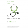 Markus Fraundorfer, Contributing Blogger Ph.D. Candidate, GIGA German Institute of Global and Area Studies Book Review: Jonathan Wolff, The Human Right to Health, New York and London: W.W. Norton & Company, 2012....