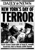 The cover of a New York newspaper proceeding the February 26, 1993 bombing on the North Tower. This was a mere brush with terrorism compared to what would come.