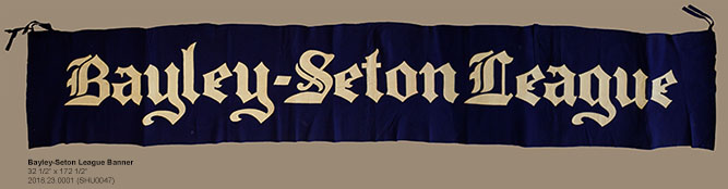 Object of the Month – Bayley-Seton League Banner