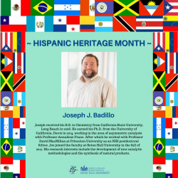 Joseph received his B.S. in Chemistry from California State University, Long Beach in 2008. He earned his Ph.D. from the University of California, Davis in 2014, working in the area of asymmetric catalysis with Professor Annaliese Franz. After which he worked with Professor David MacMillan at Princeton University as an NIH postdoctoral fellow. Joe joined the faculty at Seton Hall University in the fall of 2017. His research interests include the development of new catalytic methodologies and the synthesis of natural products .
