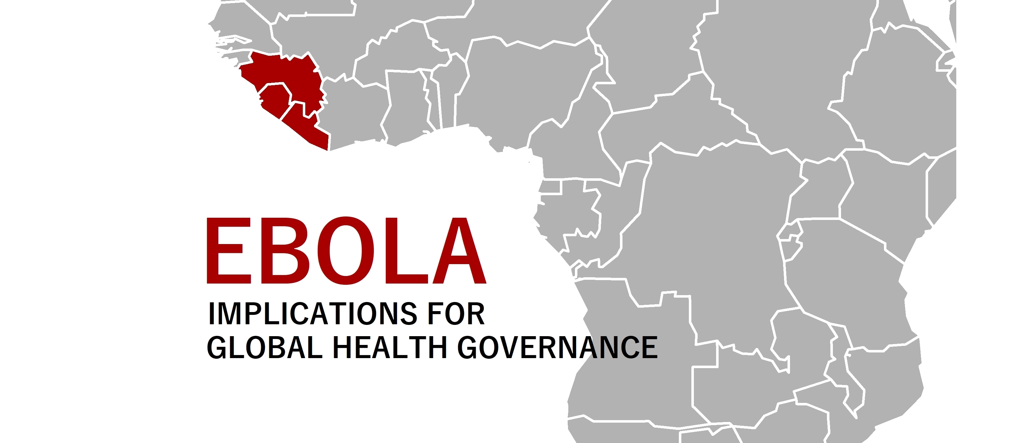 Special Issue: Ebola: Implications For Global Health Governance