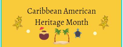 Celebrate Caribbean American Heritage Month